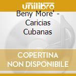 Beny More' - Caricias Cubanas cd musicale