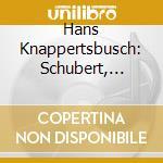 Bayerisches/Knappertsbusch - Schubert:Symphony No. 7 cd musicale di F. Schubert