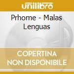 Prhome - Malas Lenguas cd musicale di PRHOME