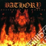 Bathory - Destroyer Of Worlds cd musicale di BATHORY