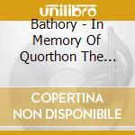 Bathory - In Memory Of Quorthon The Vinyl cd musicale di Bathory