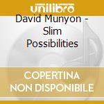 SLIM POSSIBILITIES cd musicale di MUNYON DAVID