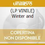(LP VINILE) Winter and lp vinile