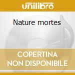 Nature mortes cd musicale di Dei Phallus