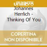 Thinking of you cd musicale di Johannes Herrlich