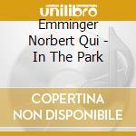 Emminger Norbert Qui - In The Park cd musicale di Emminger norbert qui