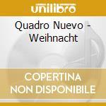 Quadro Nuevo - Weihnacht cd musicale di Nuevo Quadro