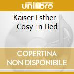 Kaiser Esther - Cosy In Bed cd musicale di Esther Kaiser