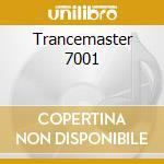TRANCEMASTER 7001                         cd musicale di Artisti Vari