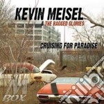 Kevin Meisel & Raged Glories - Cruising For Paradise cd musicale di Kevin meisel & raged
