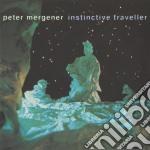 Peter Mergener - Instinctive Traveller cd musicale di Peter Mergener