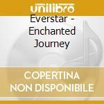 Everstar - Enchanted Journey cd musicale di Everstar