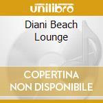 Diani Beach Lounge cd musicale di Artisti Vari