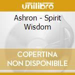 Ashron - Spirit Wisdom cd musicale di ASHRON