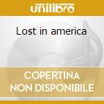 Lost in america cd musicale