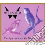 Wolfsheim - Sparrows And The Nightingales cd musicale di WOLFSHEIM