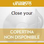 Close your cd musicale