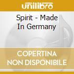 Spirit - Made In Germany cd musicale di Spirit