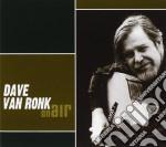 Dave Van Ronk - On Air cd musicale di DAVE VAN RONK