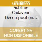 Sublime Cadaveric Decomposition - II cd musicale