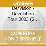 Devolution tour+i regret 2003 cd musicale