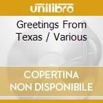 Greetings from texas cd musicale di Artisti Vari