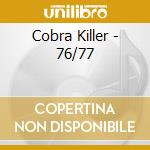CD - COBRA KILLER - 76 77 cd musicale di COBRA KILLER