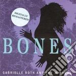Gabrielle Roth & The Mirrors  - Bones cd musicale di Gabrielle Roth