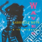 Gabrielle Roth & The Mirrors  - Waves cd musicale di Gabrielle Roth