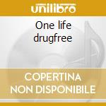 One life drugfree cd musicale