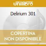 Delirium 301 cd musicale di Artisti Vari