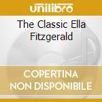 THE CLASSIC ELLA FITZGERALD cd musicale di FITZGERALD ELLA