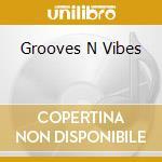 GROOVES'N'VIBES by Dj Nartak cd musicale di ARTISTI VARI