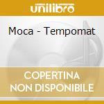 TEMPOMAT cd musicale di MOCA