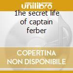 1he secret life of captain ferber cd musicale
