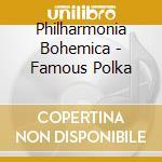 Philharmonia Bohemica - Famous Polka cd musicale di Strauss