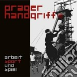 Prager Handgriff - Arbeit, Sport & Spiel cd musicale di Handgriff Prager
