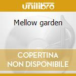 Mellow garden cd musicale