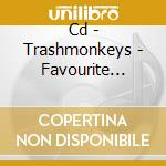 CD - TRASHMONKEYS - FAVOURITE ENEMY cd musicale di TRASHMONKEYS