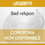 Bad religion cd musicale di Abbot Brazen
