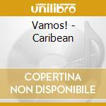 Vamos! - Caribean cd musicale di ARTISTI VARI