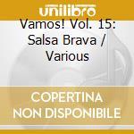 VAMOS! - SALSA BRAVA: FIESTA EN EL BRONX cd musicale di ARTISTI VARI