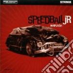 Whiplash - Speedball Jr cd musicale di WHIPLASH
