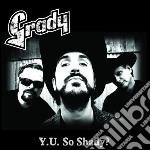Grady - Y.u. So Shady? cd musicale di GRADY