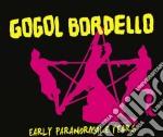 Gogol Bordello - Early Paranormale Years cd musicale di Gogol Bordello