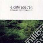 LE CAFE' ABSTRAIT VOL.6 cd musicale di Artisti Vari