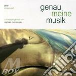 GENAU MEINE MUSIK                         cd musicale di Raphael/ Marionneau