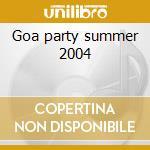 Goa party summer 2004 cd musicale di Artisti Vari