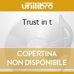 Trust in t cd musicale