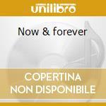 Now & forever cd musicale